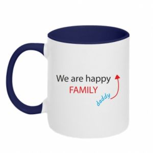 Two-toned mug We are happy family. For Dad