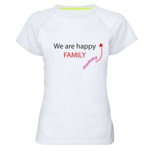 Koszulka sportowa damska We are happy family. For Mom