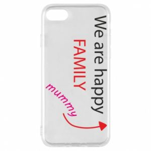 Etui na iPhone 8 We are happy family. For Mom