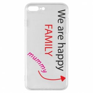 Etui na iPhone 8 Plus We are happy family. For Mom