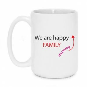 Kubek 450ml We are happy family. For Mom