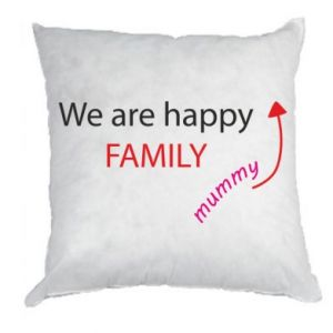 Poduszka We are happy family. For Mom