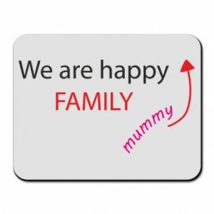 Podkładka pod mysz We are happy family. For Mom