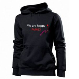 Women's hoodies We are happy family. For Mom
