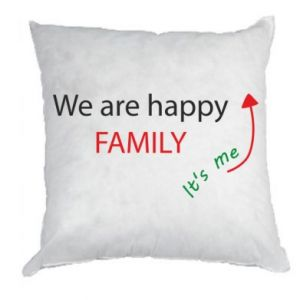 Poduszka We are happy family. It's me
