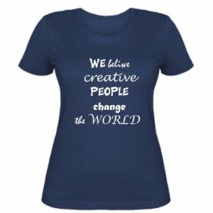 Women's t-shirt We beliwe creative people