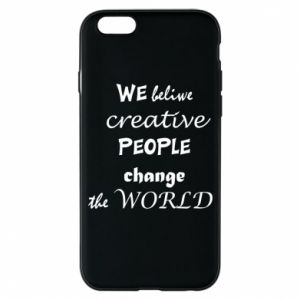 Etui na iPhone 6/6S We beliwe creative people