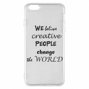 Etui na iPhone 6 Plus/6S Plus We beliwe creative people