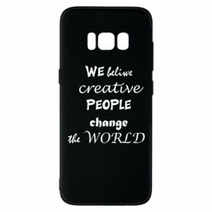 Etui na Samsung S8 We beliwe creative people