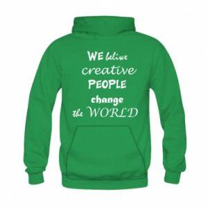 Bluza z kapturem dziecięca We beliwe creative people