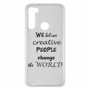 Etui na Xiaomi Redmi Note 8 We beliwe creative people