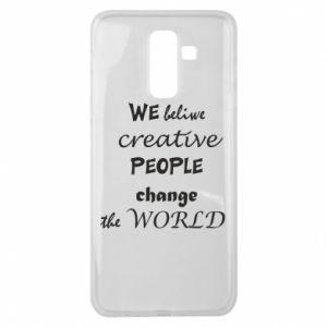 Etui na Samsung J8 2018 We beliwe creative people