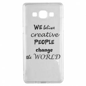 Etui na Samsung A5 2015 We beliwe creative people