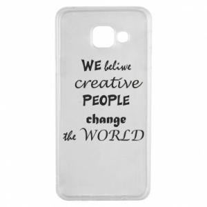 Etui na Samsung A3 2016 We beliwe creative people