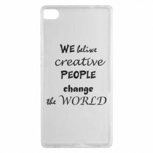 Etui na Huawei P8 We beliwe creative people