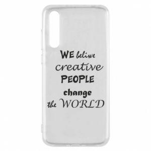 Etui na Huawei P20 Pro We beliwe creative people