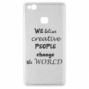 Etui na Huawei P9 Lite We beliwe creative people