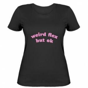 Damska koszulka Weird flex but ok
