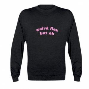Bluza dziecięca Weird flex but ok