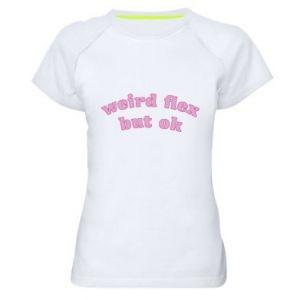 Damska koszulka sportowa Weird flex but ok