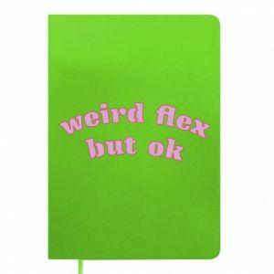 Notes Weird flex but ok