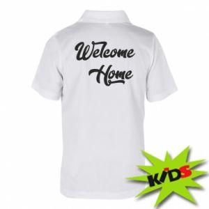 Dziecięca koszulka polo Welcome home