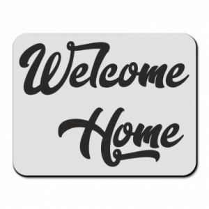 Mouse pad Welcome home