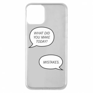 Etui na iPhone 11 What did you make today? Mistakes.