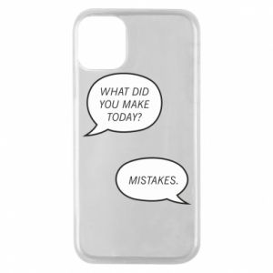Etui na iPhone 11 Pro What did you make today? Mistakes.