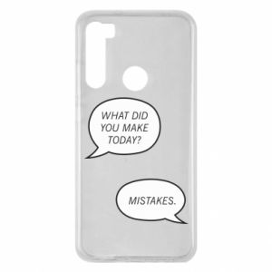 Xiaomi Redmi Note 8 Case What did you make today? Mistakes.