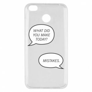 Xiaomi Redmi 4X Case What did you make today? Mistakes.