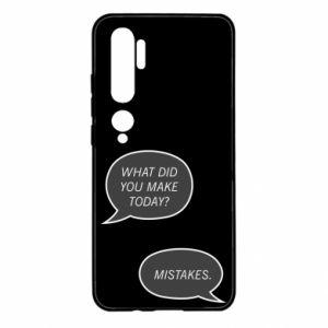 Xiaomi Mi Note 10 Case What did you make today? Mistakes.