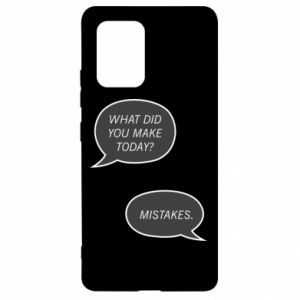 Samsung S10 Lite Case What did you make today? Mistakes.