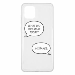 Samsung Note 10 Lite Case What did you make today? Mistakes.