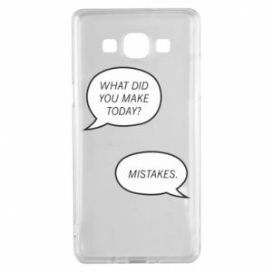 Samsung A5 2015 Case What did you make today? Mistakes.