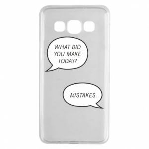 Samsung A3 2015 Case What did you make today? Mistakes.