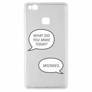 Huawei P9 Lite Case What did you make today? Mistakes.