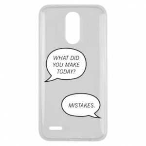 Lg K10 2017 Case What did you make today? Mistakes.