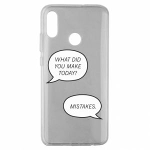 Huawei Honor 10 Lite Case What did you make today? Mistakes.