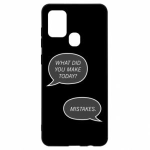 Samsung A21s Case What did you make today? Mistakes.