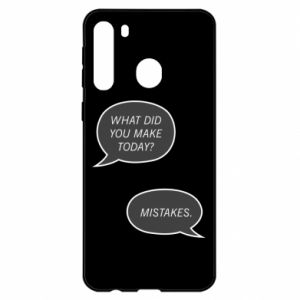 Samsung A21 Case What did you make today? Mistakes.