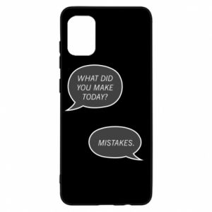 Samsung A31 Case What did you make today? Mistakes.