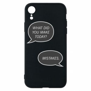 Etui na iPhone XR What did you make today? Mistakes.