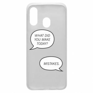Etui na Samsung A40 What did you make today? Mistakes.