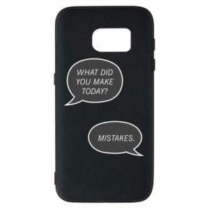 Etui na Samsung S7 What did you make today? Mistakes.