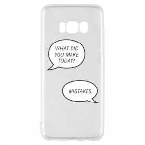 Etui na Samsung S8 What did you make today? Mistakes.