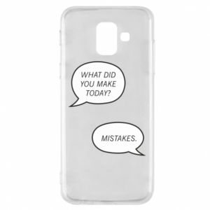 Etui na Samsung A6 2018 What did you make today? Mistakes.
