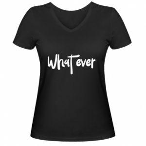 Damska koszulka V-neck What ever