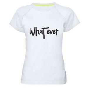 Damska koszulka sportowa What ever