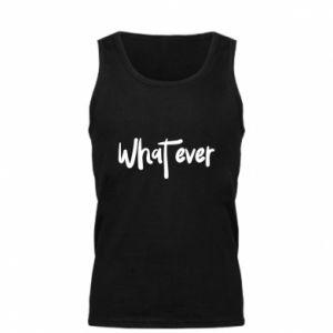 Męska koszulka What ever